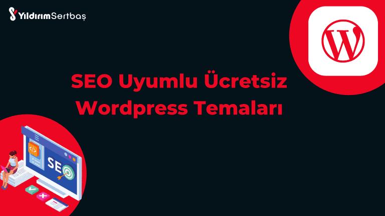 SEO Uyumlu Ücretsiz WordPress Temaları