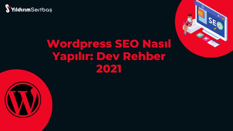 WordPress SEO Nasıl Yapılır: Dev Rehber 2021