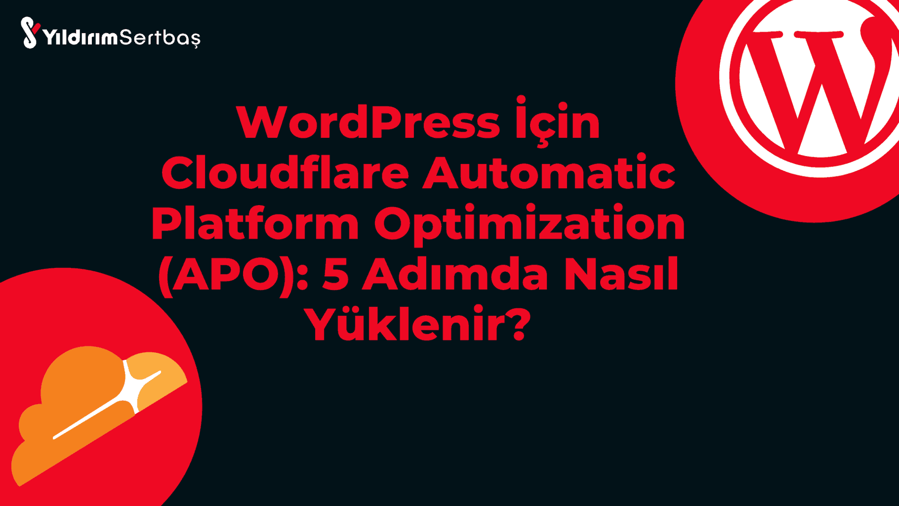 Wordpress siteler için Cloudflare Automatic Platform Optimization