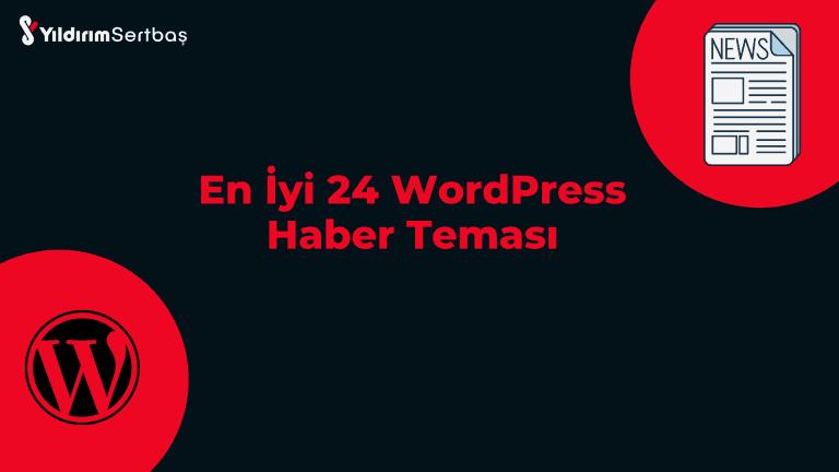 En İyi 26 WordPress Haber Teması