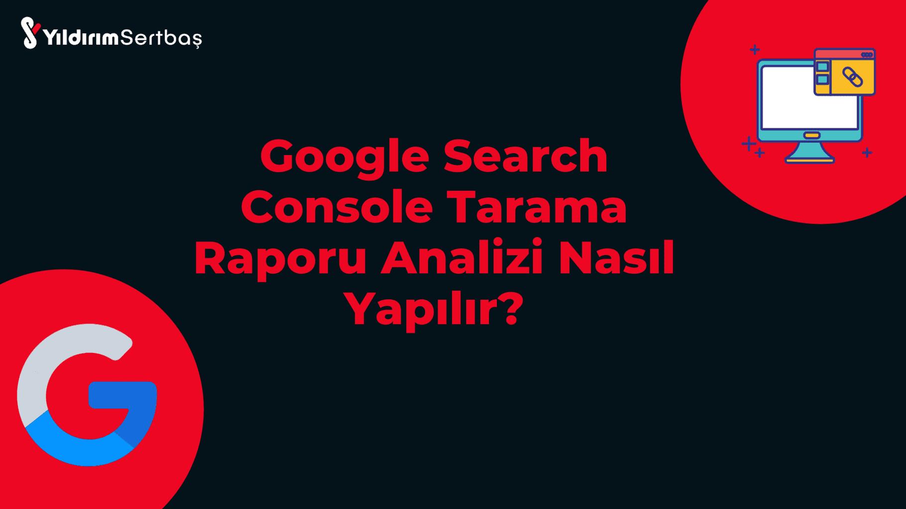 google search console tarama raporu - tarama istatistikleri raporu