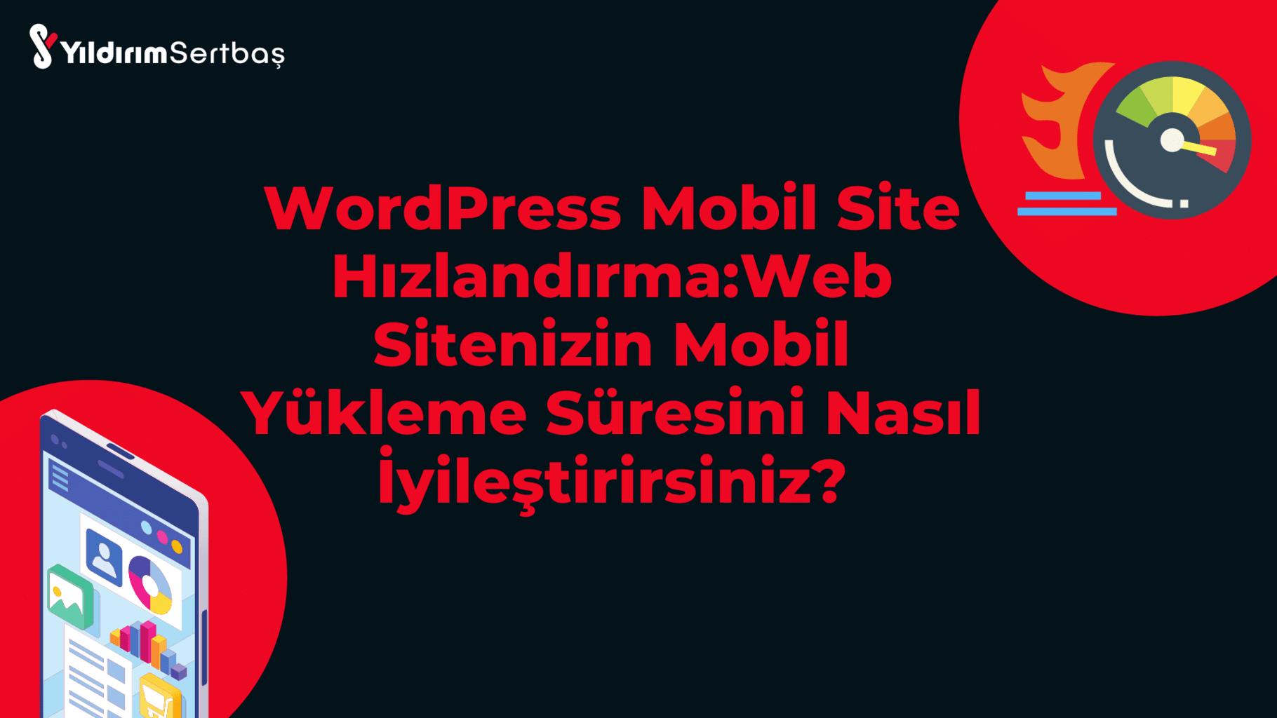WordPress Mobil Site Hızlandırma